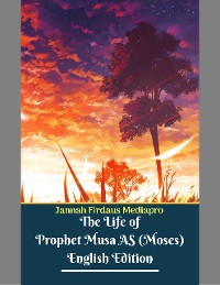 Cover The Life of Prophet Musa As (Moses) English Edition