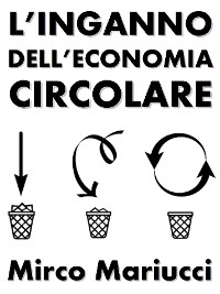 Cover L'inganno dell'economia circolare