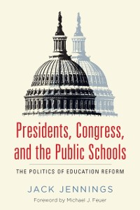 Cover Presidents, Congress, and the Public Schools