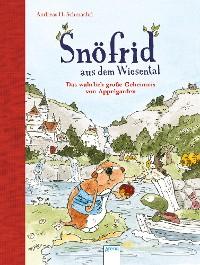 Cover Snöfrid aus dem Wiesental. Das wahrlich große Geheimnis von Appelgarden