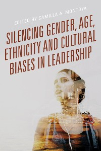 Cover Silencing Gender, Age, Ethnicity and Cultural Biases in Leadership