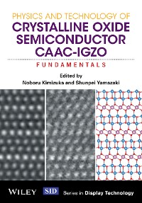 Cover Physics and Technology of Crystalline Oxide Semiconductor CAAC-IGZO
