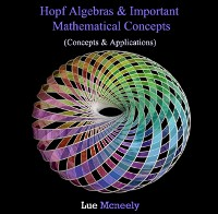 Cover Hopf Algebras & Important Mathematical Concepts (Concepts & Applications)