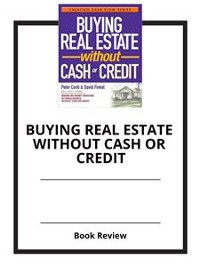 Cover Buying Real Estate Without Cash or Credit