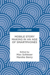 Cover Mobile Story Making in an Age of Smartphones