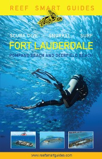 Cover Reef Smart Guides Florida: Fort Lauderdale, Pompano Beach and Deerfield Beach