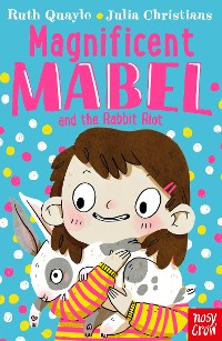 Cover Magnificent Mabel and the Rabbit Riot