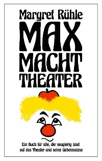 Cover Max macht Theater