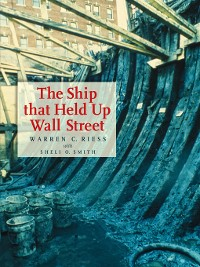 Cover The Ship That Held Up Wall Street