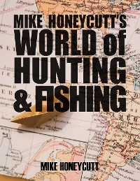Cover Mike Honeycutt's World of Hunting and Fishing