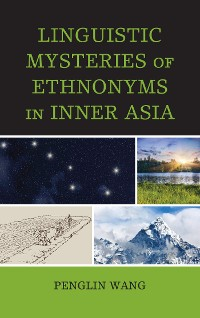 Cover Linguistic Mysteries of Ethnonyms in Inner Asia
