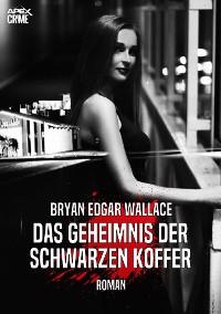 Cover DAS GEHEIMNIS DER SCHWARZEN KOFFER