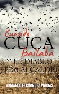Cover Cuando Cuca Bailaba Y El Diablo Era Alcalde