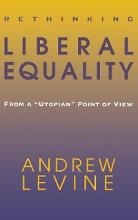 Cover Rethinking Liberal Equality