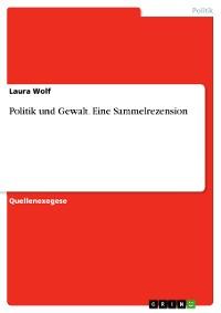 Cover Politik und Gewalt. Eine Sammelrezension