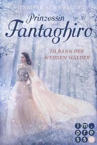 Cover Prinzessin Fantaghiro. Im Bann der Weißen Wälder
