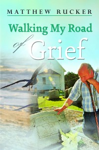 Cover Walking My Road Of Grief