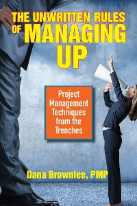 Cover The Unwritten Rules of Managing Up