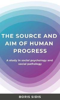 Cover The sources and aim of human progress