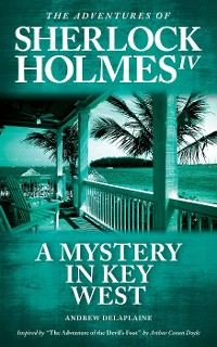 "Cover A Mystery in Key West - Inspired by ""The Adventure of the Devil's Foot"" by Arthur Conan Doyle"