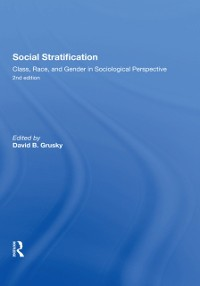 Cover Social Stratification, Class, Race, and Gender in Sociological Perspective, Second Edition