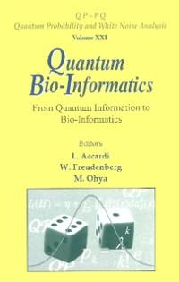Cover Quantum Bio-informatics: From Quantum Information To Bio-informatics