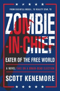 Cover Zombie-in-Chief: Eater of the Free World
