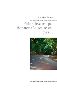 Cover Petits textes qui tiennent la route ou pas...