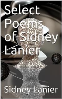Cover Select Poems of Sidney Lanier
