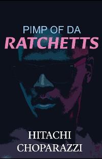 Cover Pimp of da Ratchetts