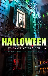 Cover HALLOWEEN Ultimate Collection: 200+ Mysteries, Horror Classics & Supernatural Tales