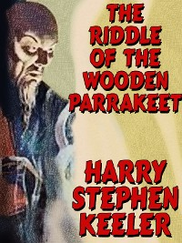 Cover The Riddle of the Wooden Parrakeet