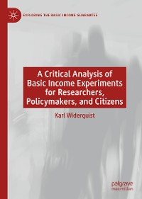 Cover A Critical Analysis of Basic Income Experiments for Researchers, Policymakers, and Citizens