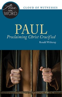 Cover Paul, Proclaiming Christ Crucified
