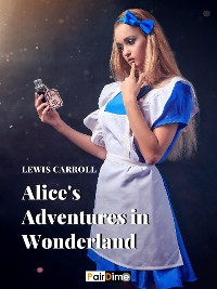 Cover Alice's Adventures in Wonderland (Illustrated)