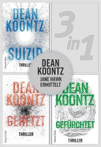 Cover Dean Koontz - Jane Hawk ermittelt (3in1)
