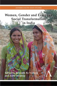 Cover Women, Gender and Everyday Social Transformation in India