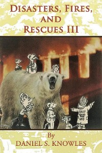 Cover Disasters, Fires, and Rescues III