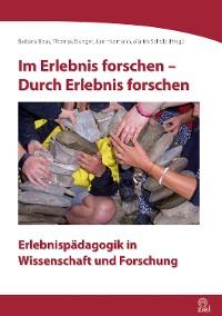Cover Im Erlebnis forschen - Durch Erlebnis forschen