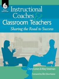 Cover Instructional Coaches & Classroom Teachers: Sharing the Road to Success
