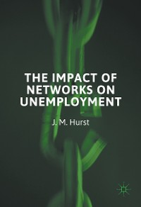 Cover The Impact of Networks on Unemployment