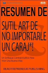 Cover Resumen De Sutil Arte De No Importarle Un Caraj*!