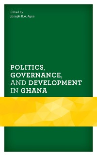 Cover Politics, Governance, and Development in Ghana