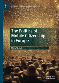 Cover The Politics of Mobile Citizenship in Europe