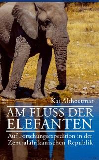 Cover Am Fluß der Elefanten