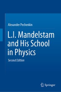 Cover L.I. Mandelstam and His School in Physics