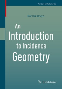Cover An Introduction to Incidence Geometry