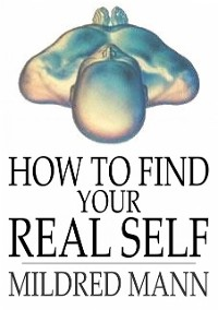 Cover How to Find Your Real Self