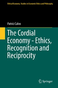 Cover The Cordial Economy - Ethics, Recognition and Reciprocity