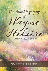 Cover The Autobiography of Wayne Helaire